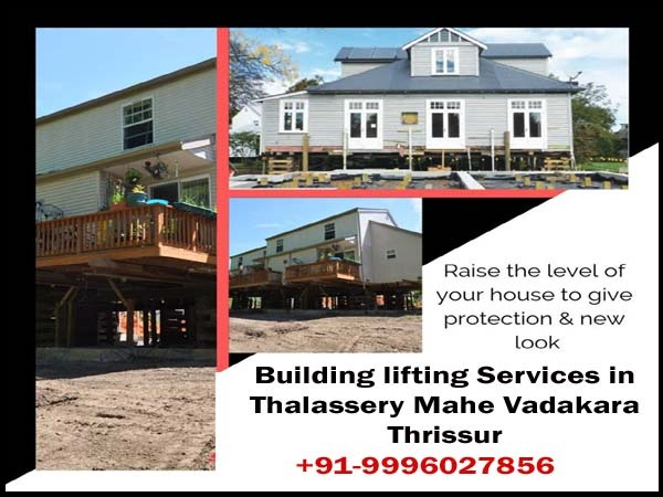 Building lifting services in Thalassery Mahe Vadakara Thrissur