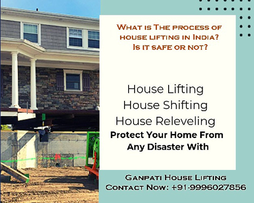 What is the process of house lifting in India